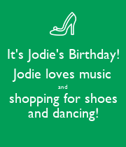 It's Jodie's Birthday! Jodie loves music and shopping for shoes and dancing! - Personalised Poster large