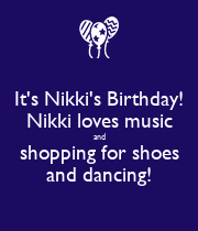 It's Nikki's Birthday! Nikki loves music and shopping for shoes and dancing! - Personalised Poster large
