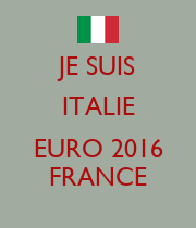 JE SUIS ITALIE  EURO 2016 FRANCE - Personalised Poster large