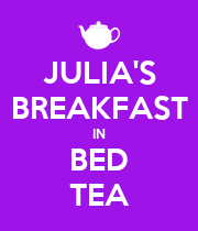 JULIA'S BREAKFAST IN BED TEA - Personalised Large Wall Decal