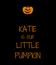 KATIE IS OUR LITTLE PUMPKIN - Personalised Poster large
