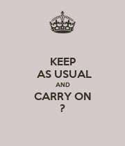 KEEP  AS USUAL AND CARRY ON ? - Personalised Poster large
