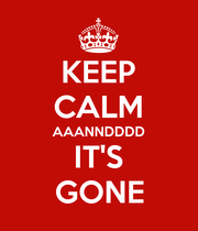 KEEP CALM AAANNDDDD IT'S GONE - Personalised Poster large