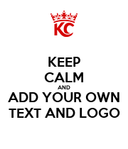 KEEP CALM AND ADD YOUR OWN TEXT AND LOGO - Personalised Large Wall Decal