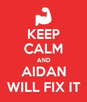 KEEP CALM AND AIDAN WILL FIX IT - Personalised Poster large