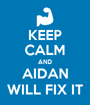 KEEP CALM AND AIDAN WILL FIX IT - Personalised Large Wall Decal