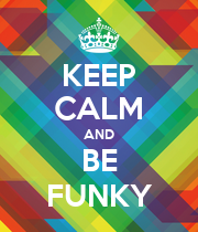 KEEP CALM AND BE FUNKY - Personalised Poster large