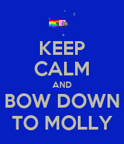KEEP CALM AND BOW DOWN TO MOLLY - Personalised Poster large