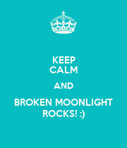 KEEP CALM AND BROKEN MOONLIGHT ROCKS! :) - Personalised Poster large
