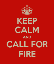 KEEP CALM AND CALL FOR FIRE - Personalised Poster large