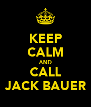 KEEP CALM AND CALL JACK BAUER - Personalised Poster large