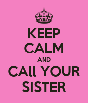 KEEP CALM AND CAll YOUR SISTER - Personalised Large Wall Decal