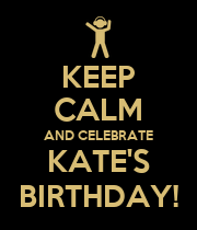KEEP CALM AND CELEBRATE KATE'S BIRTHDAY! - Personalised Large Wall Decal