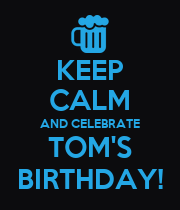 KEEP CALM AND CELEBRATE TOM'S BIRTHDAY! - Personalised Large Wall Decal