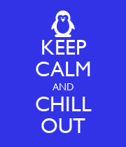 KEEP CALM AND CHILL OUT - Personalised Poster large