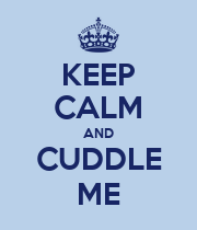 KEEP CALM AND CUDDLE ME - Personalised Poster large