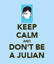 KEEP CALM AND DON'T BE A JULIAN - Personalised Poster large