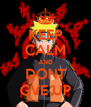 KEEP CALM AND DONT GVE UP - Personalised Poster large