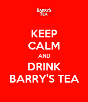 KEEP CALM AND DRINK BARRY'S TEA - Personalised Poster large