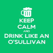 KEEP CALM AND DRINK LIKE AN O'SULLIVAN - Personalised Poster large