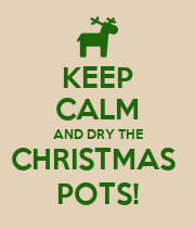 KEEP CALM AND DRY THE CHRISTMAS  POTS! - Personalised Poster large