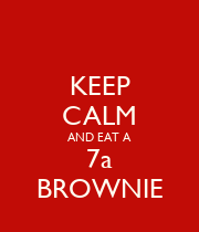 KEEP CALM AND EAT A 7a BROWNIE - Personalised Poster large