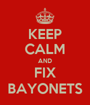 KEEP CALM AND FIX BAYONETS - Personalised Poster large