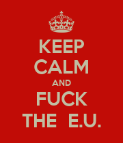 KEEP CALM AND FUCK THE  E.U. - Personalised Large Wall Decal
