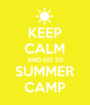 KEEP CALM AND GO TO SUMMER CAMP - Personalised Poster large