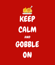 KEEP CALM AND GOBBLE ON - Personalised Poster large