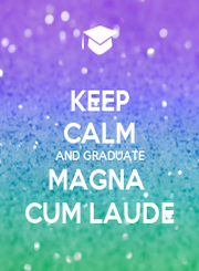 KEEP CALM AND GRADUATE MAGNA  CUM LAUDE - Personalised Poster large