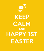 KEEP CALM AND HAPPY 1ST EASTER - Personalised Large Wall Decal