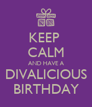 KEEP  CALM AND HAVE A DIVALICIOUS BIRTHDAY - Personalised Poster large