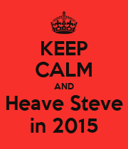KEEP CALM AND Heave Steve in 2015 - Personalised Large Wall Decal