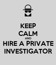 KEEP CALM AND HIRE A PRIVATE INVESTIGATOR - Personalised Poster large