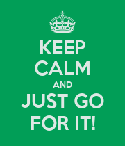 KEEP CALM AND JUST GO FOR IT! - Personalised Large Wall Decal