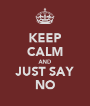 KEEP CALM AND JUST SAY NO - Personalised Large Wall Decal