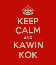 KEEP CALM AND KAWIN KOK - Personalised Poster large