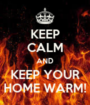 KEEP CALM AND KEEP YOUR HOME WARM! - Personalised Poster large