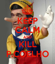 KEEP CALM AND KILL P.COELHO - Personalised Poster large