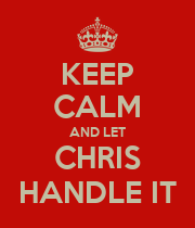 KEEP CALM AND LET CHRIS HANDLE IT - Personalised Poster large