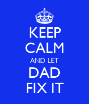 KEEP CALM AND LET DAD FIX IT - Personalised Poster large