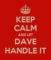 KEEP CALM AND LET DAVE HANDLE IT - Personalised Poster large