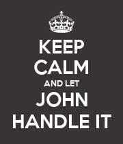 KEEP CALM AND LET JOHN HANDLE IT - Personalised Large Wall Decal
