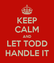 KEEP CALM AND LET TODD HANDLE IT - Personalised Poster large