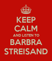 KEEP CALM AND LISTEN TO BARBRA STREISAND - Personalised Large Wall Decal