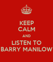 KEEP CALM AND LISTEN TO BARRY MANILOW - Personalised Poster large