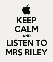 KEEP CALM AND LISTEN TO MRS RILEY - Personalised Poster large