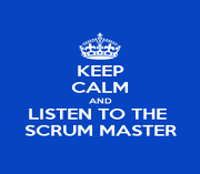 KEEP CALM AND LISTEN TO THE  SCRUM MASTER - Personalised Large Wall Decal