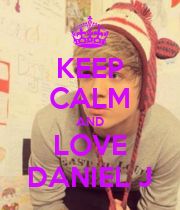 KEEP CALM AND LOVE DANIEL J - Personalised Poster large